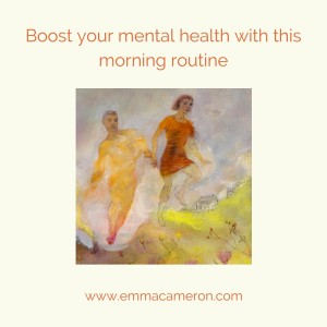 Boost your mental health with this morning routine. ©Emma Cameron 2015