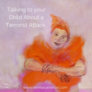 Talking to Your Child About a Terrorist Attack