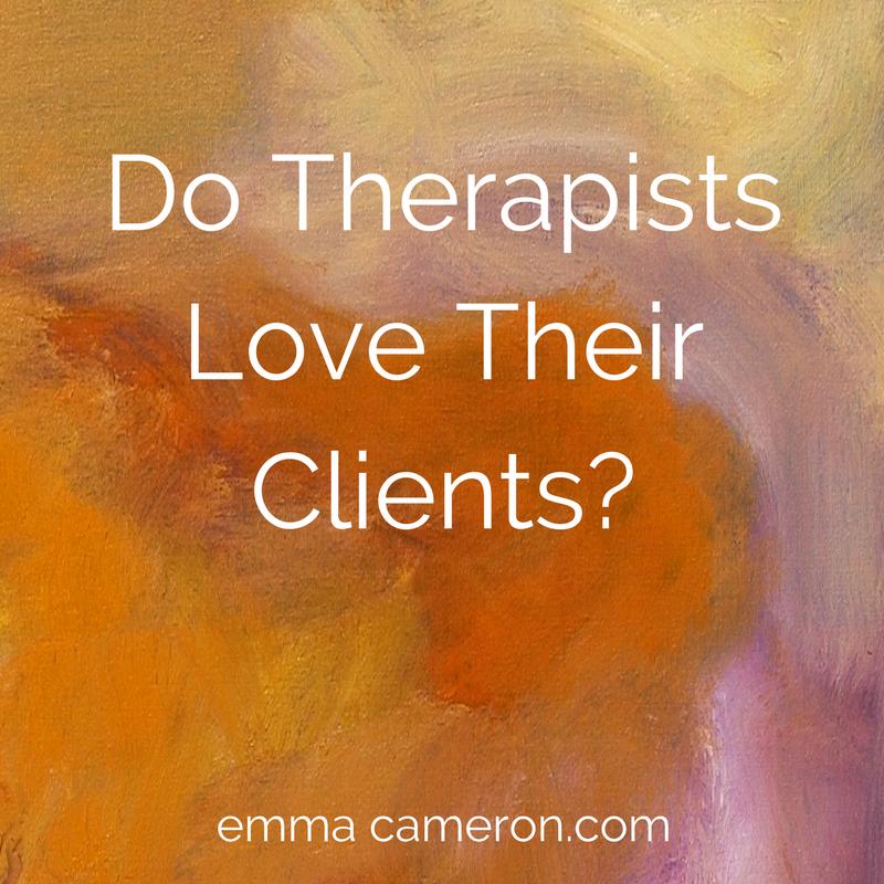 Do Therapists Love Their Clients? - emmacameron com