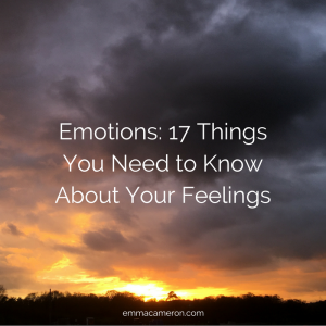Emotions: 17 Things You Need to Know About Your Feelings