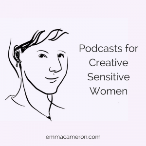 Podcasts for Creative Sensitive Women
