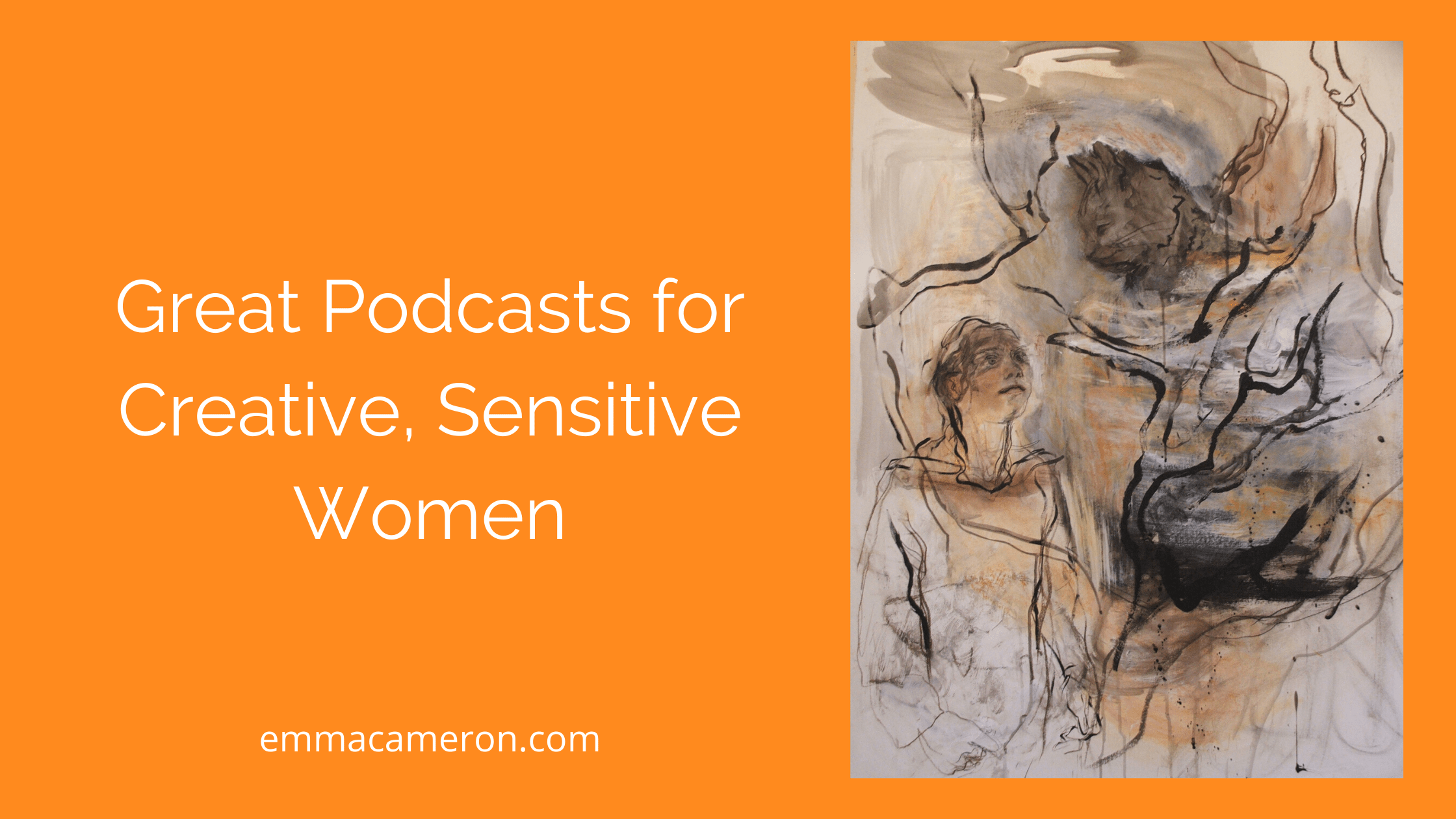 Great Podcasts for Creative Sensitive Women