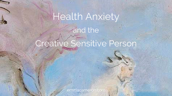 Health Anxiety and the creative sensitive person
