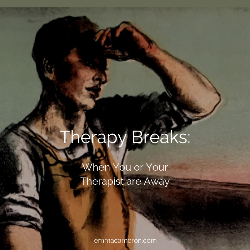 Therapy Breaks: When You or Your Therapist are Away