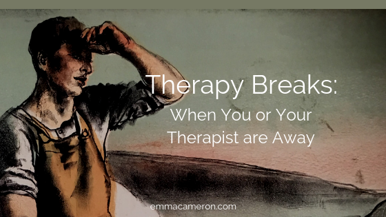 Therapy Breaks- when you or your therapist are away