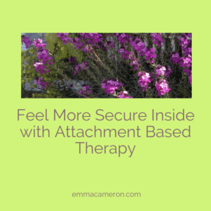 feel more secure inside with attachment based therapy