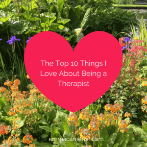 The Top 10 Things I Love About Being a Therapist
