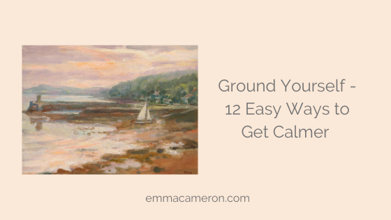 12 ways to ground yourself to help calm down